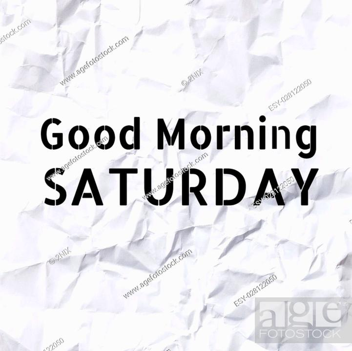 Good Morning Saturday On White Paper Texture And Background Stock