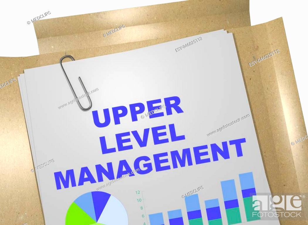 Stock Photo: 3D illustration of 'UPPER LEVEL MANAGEMENT' title on business document.