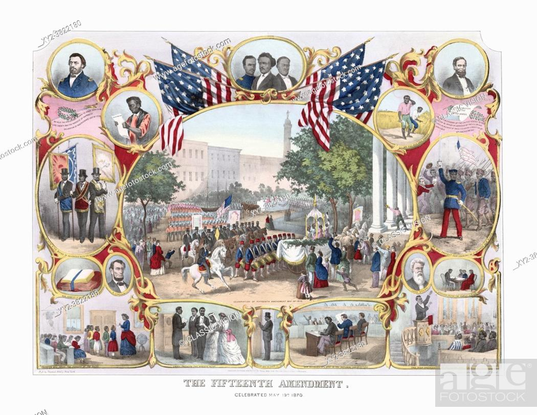 Stock Photo: Print dating from the 1870's celebrating the enactment of the 15th Amendment which was ratified on February 3, 1870. Part of the amendment states.
