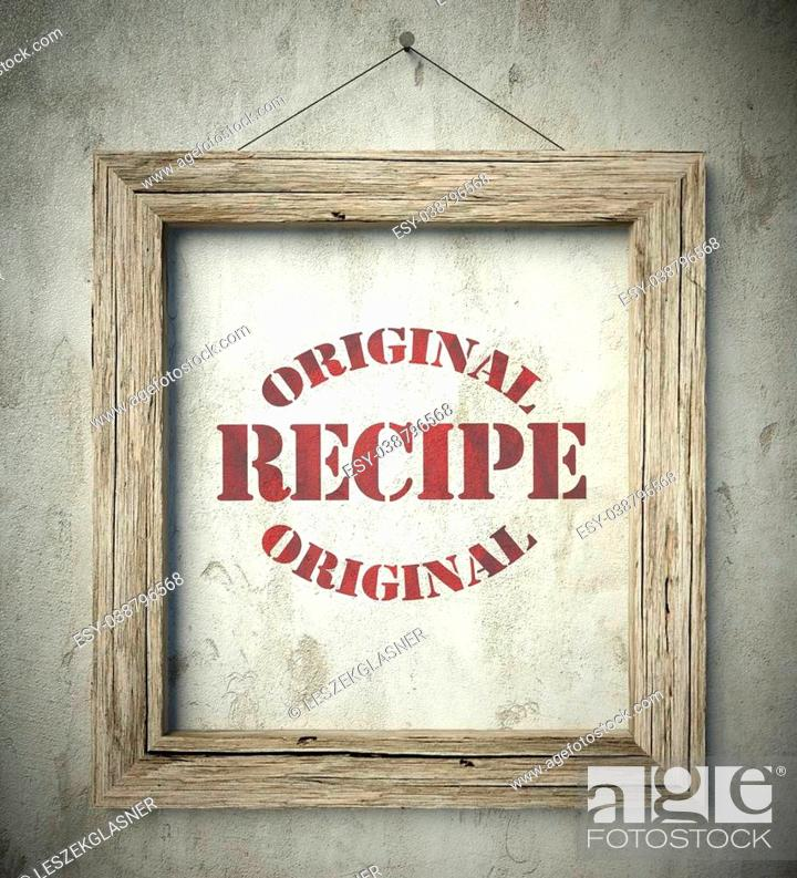 Stock Photo: Original recipe emblem in old wooden frame on aged wall.